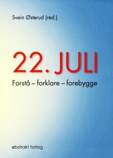 22. juli : forstå, forklare, forebygge