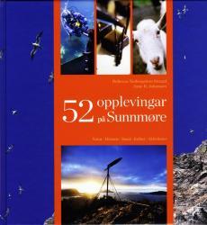 52 opplevingar på Sunnmøre : natur, historie, smak, kultur, aktivitetar