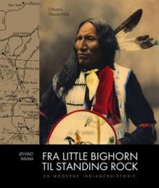 Fra Little Bighorn til Standing Rock : en moderne indianerhistorie