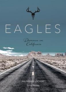 Eagles : drømmen om California