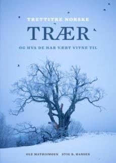 Trettitre norske trær : og hva de har vært vitne til