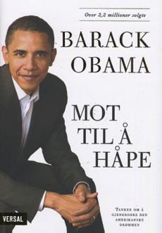 Mot til å håpe : tanker om å gjenerobre den amerikanske drømmen