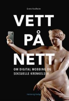 Vett på nett : om digital mobbing og seksuelle krenkelser