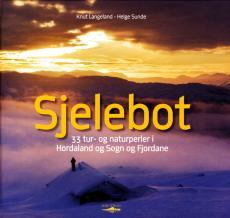 Sjelebot : 33 tur- og naturperler i Hordaland og Sogn og Fjordane