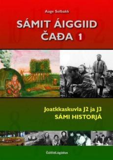 Sámit áiggiid cada 1 : joatkkaskuvla J2 ja J3 : sámi historjá