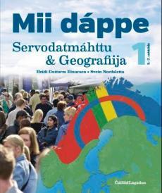 Mii dáppe : servodatmáhttu & geografiija 1 : 5.-7. cehkiide