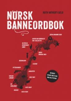 Norsk banneordbok : om eder og forbannelser og andre språklige tabuer