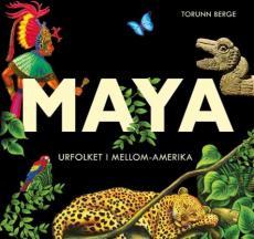 Maya : urfolket i Mellom-Amerika