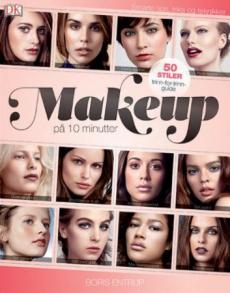 Makeup på 10 minutter : 50 stiler steg-for-steg : fra catwalk til naturlig vakker