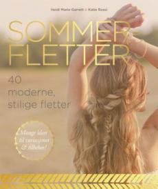 Sommerfletter : 40 moderne og stilige fletter