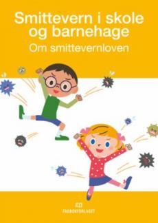 Smittevern i skole og barnehage : om smittevernloven