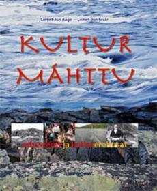Kulturmáhttu : árbevierut ja kulturerohusat : kulturkodat, kommunikašuvdna, áddehallan