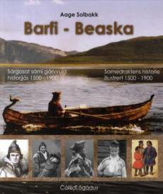 Barfi - beaska : sárgosat sámi gárvvuid historjás 1500-1900