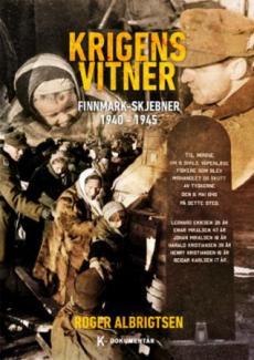 Krigens vitner : Finnmark-skjebner 1940 - 1945