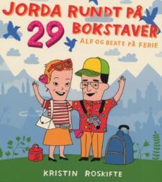 Jorda rundt på 29 bokstaver : Alf og Beate på ferie