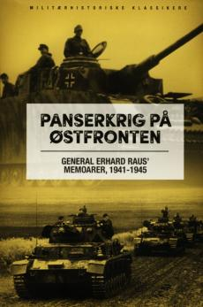Panserkrig på Østfronten : general Erhard Raus' memoarer, 1941-1945