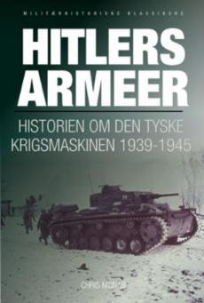 Hitlers armeer : historien om den tyske krigsmaskinen 1939-1945