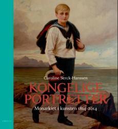 Kongelige portretter : monarkiet i kunsten 1814-2014