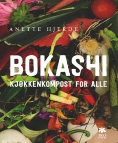 Bokashi : kjøkkenkompost for alle