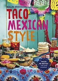 Taco Mexican style : tacos på riktigt : alla recept du behöver