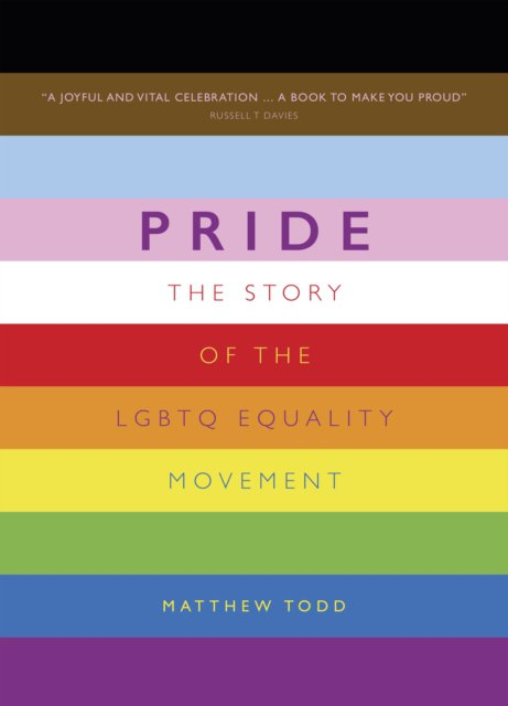 Pride : the story of the LBGTQ equality movement