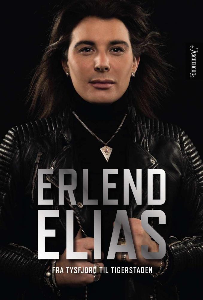 Erlend Elias : fra Tysfjord til Tigerstaden