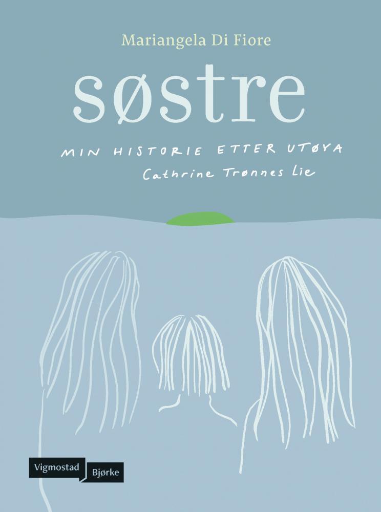Søstre : min historie etter Utøya