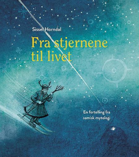 Fra stjernene til livet : en fortelling fra samisk mytologi
