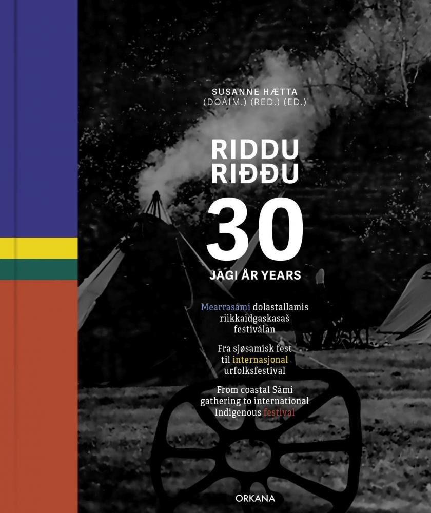 Riddu Riđđu 30 jagi : mearrasámi dolastallamis riikkaidgaskasaš festiválan
