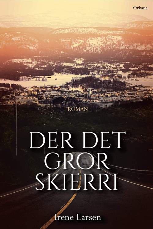 Der det gror skierri : roman