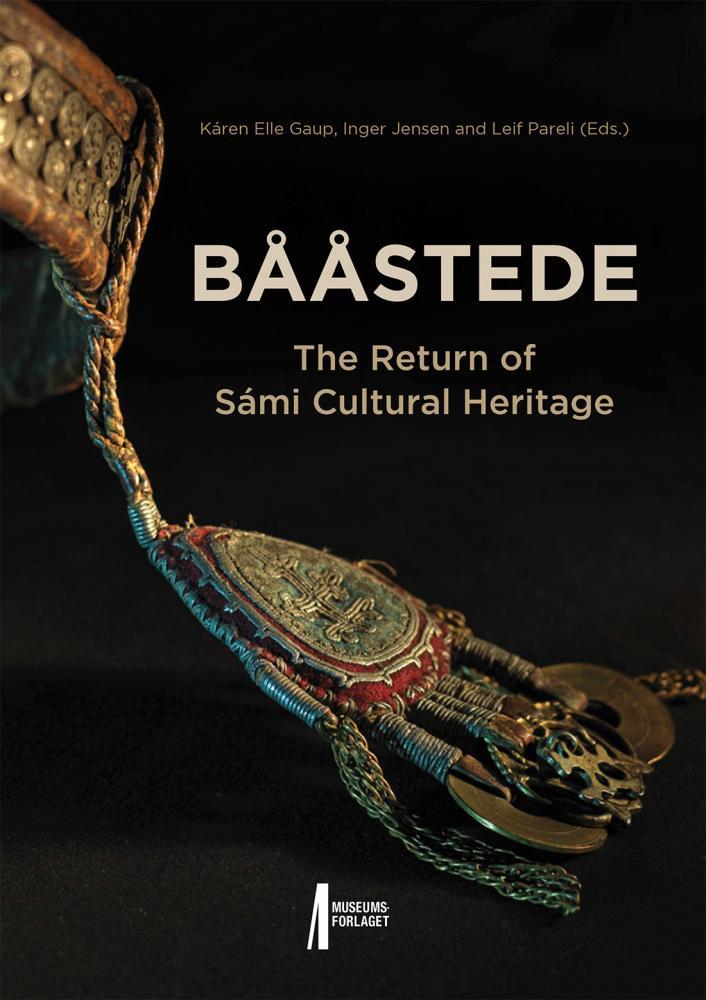 Bååstede : the return of Sámi cultural heritage
