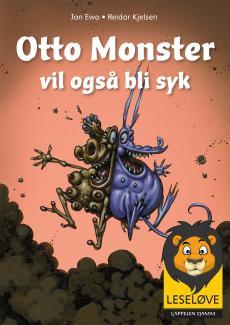 Otto Monster vil også bli syk