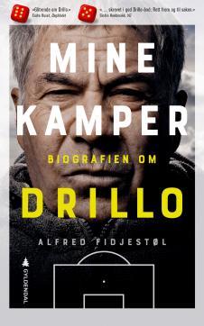 Mine kamper : biografien om Drillo