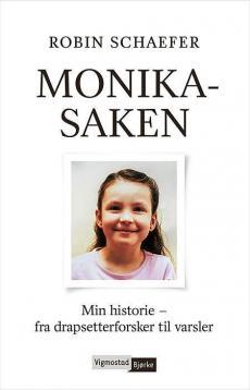 Monika-saken : min historie - fra drapsetterforsker til varsler