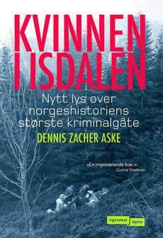 Kvinnen i Isdalen : nytt lys over norgeshistoriens største kriminalgåte