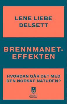 Brennmaneteffekten : hvordan går det med naturen i Norge?