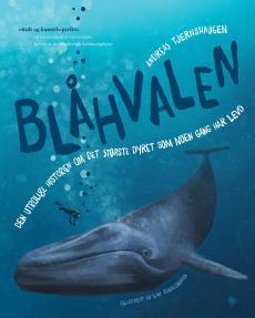 Blåhvalen : den utrolige historien om det største dyret som noen gang har levd