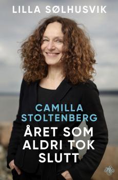 Camilla Stoltenberg : året som aldri tok slutt