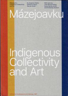 Mázejoavku : indigenous collectivity and art