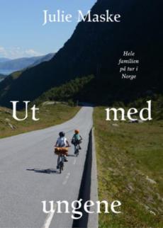 Ut med ungene : hele familien på tur i Norge
