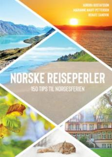 Norske reiseperler : 150 tips til norgesferien